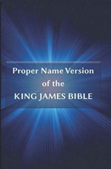 Proper Name Version of the King James Bible : With Cross-References and Concordance Index, Paperback Book