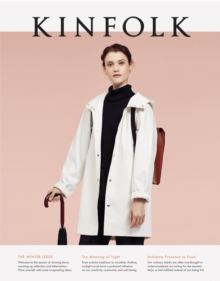 Kinfolk Volume 14 : The Winter Issue, Paperback Book