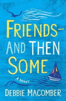 Friends--And Then Some : A Novel, EPUB eBook