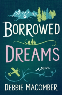 Borrowed Dreams : A Novel, EPUB eBook