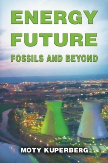 Energy Future : Fossils and Beyond, Paperback / softback Book