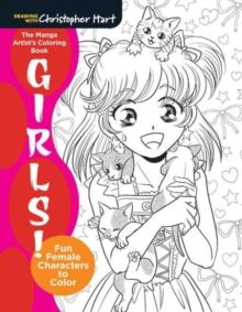 The Manga Artist's Coloring Book: Girls! : Fun Female Characters to Color, Paperback / softback Book