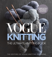 Vogue Knitting The Ultimate Knitting Book : Revised and Updated, Hardback Book