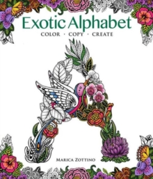 Exotic Alphabet : Color, Copy, Create, Paperback Book