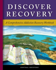 Discover Recovery : A Comprehensive Addiction Recovery Workbook, Paperback Book