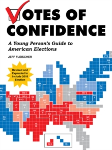 Votes of Confidence : A Young Person's Guide to American Elections, Paperback / softback Book