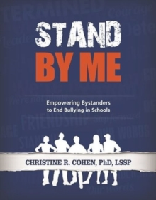 Stand By Me : Empowering Bystanders to End Bullying in Schools, Paperback Book