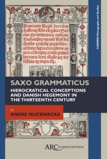 Saxo Grammaticus : Hierocratical Conceptions and Danish Hegemony in the Thirteenth Century, Hardback Book