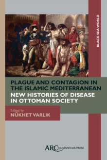 Plague and Contagion in the Islamic Mediterranean, Hardback Book