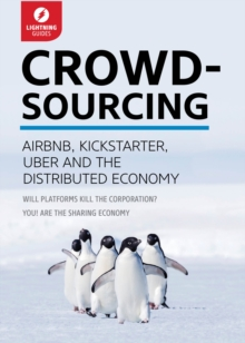 Crowdsourcing : Uber, Airbnb, Kickstarter, & the Distributed Economy, EPUB eBook