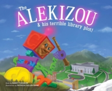 The Alekizou : and His Terrible Library Plot!, Paperback / softback Book