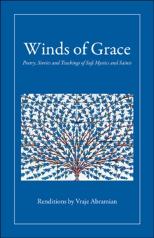 Winds of Grace : Poetry, Stories & Teachings of Sufi Mystics & Saints, Paperback Book