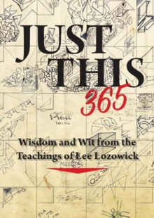Just This 365 : Wisdom and Wit from the Teachings of Lee Lozowick, Spiral bound Book