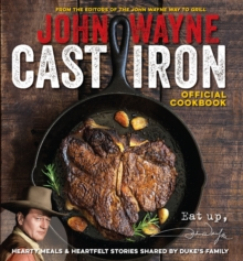 The Official John Wayne Cast Iron Cookbook, Paperback Book