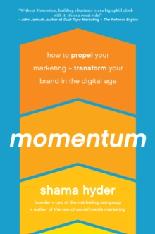 Momentum : How to Propel Your Marketing and Transform Your Brand in the Digital Age, Hardback Book