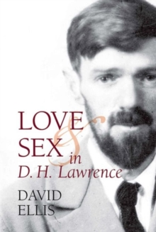 Love and Sex in D. H. Lawrence, Hardback Book
