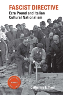 Fascist Directive: Ezra Pound and Italian Cultural Nationalism, Hardback Book