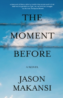 The Moment Before : A Novel, Paperback / softback Book