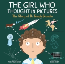 The Girl Who Thought in Pictures : the Story of Dr. Temple Grandin, Hardback Book
