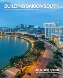 Building Saigon South : Sustainable Lessons for a Livable Future, Hardback Book