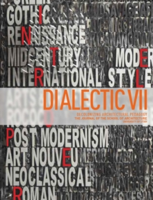 Dialectic VII : Architecture and Citizenship: Decolonizing Architectural Pedagogy, Paperback / softback Book