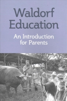 Waldorf Education : An Introduction for Parents, Paperback Book