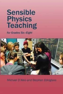 Sensible Physics Teaching : For Grades Six to Eight, Paperback Book