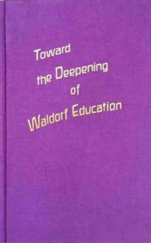 Toward the Deepening of Waldorf Education, Hardback Book