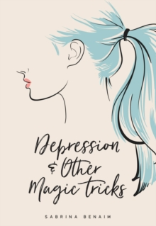 Depression & Other Magic Tricks, Paperback Book