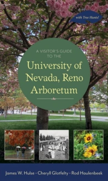 A Visitor's Guide to the University of Nevada, Reno Arboretum, PDF eBook