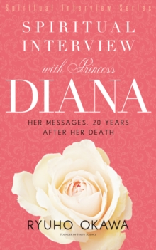 Spiritual Interview with Princess Diana : Her messages, 20 years after her death, EPUB eBook