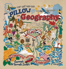 Pillow Geography : Dreaming Across America, Hardback Book