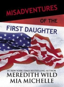 Misadventures of the First Daughter, Hardback Book