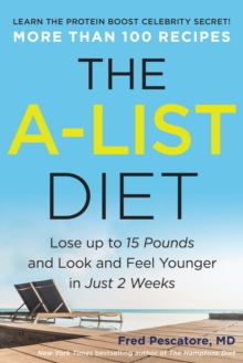 The A-List Diet : Lose up to 15 Pounds and Look and Feel Younger in Just 2 Weeks, Hardback Book