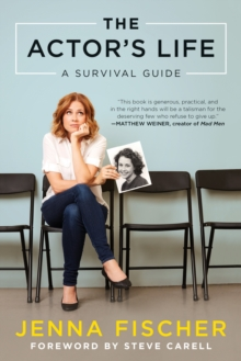 The Actor's Life : A Survival Guide, Paperback Book