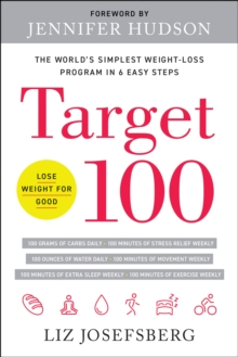 Target 100 : The World's Simplest Weight-Loss Program in 6 Easy Steps, Hardback Book