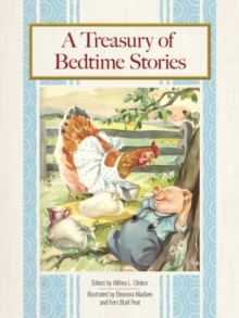 A Treasury of Bedtime Stories : More than 40 Classic Tales for Sweet Dreams!, Hardback Book