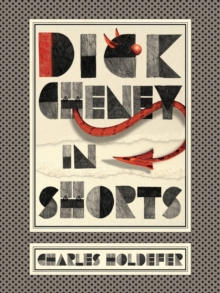 Dick Cheney in Shorts, Paperback Book