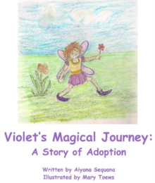 Violets Magical Journey : A Story of Adoption, Paperback / softback Book