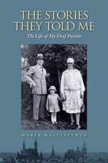 Stories They Told Me - The Life of My Deaf Parents, Paperback Book