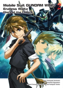 Mobile Suit Gundam Wing 2: The Glory Of Losers, Paperback Book