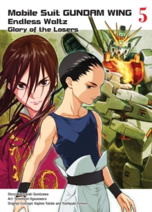 Mobile Suit Gundam Wing 5: The Glory Of Losers, Paperback Book