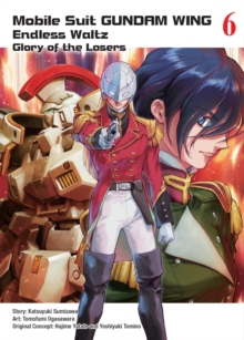 Mobile Suit Gundam Wing 6: The Glory Of Losers, Paperback / softback Book