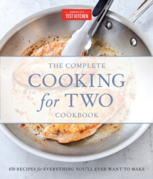The Complete Cooking For Two Cookbook, Gift Edition : 650 Recipes for Everything You'll Ever Want to Make, Hardback Book