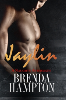 Jaylin: A Naughty Aftermath : Naughty Series, EPUB eBook