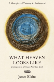 What Heaven Looks Like : Comments on a Strange Wordless Book, Hardback Book