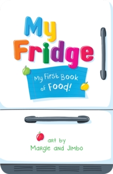 My Fridge : My First Book of Food, Paperback Book