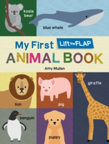 My First Lift-the-Flap Animal Book, Board book Book