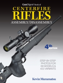Gun Digest Book of Centerfire Rifles Assembly / Disassembly, Paperback Book
