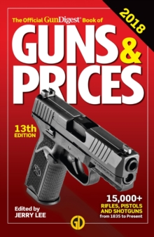 Official Gun Digest Book of Guns & Prices 2018, Paperback Book